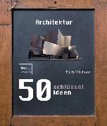 Cover-Bild zu 50 Schlüsselideen Architektur (eBook) von Wilkinson, Philip