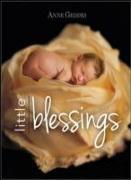Cover-Bild zu Anne Geddes Little Blessings von Geddes, Anne