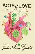 Cover-Bild zu Acts of Love ...a Thousand Ways to Sustain Love! von Geddes, Julie-Anne
