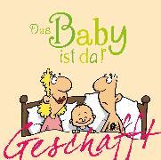 Cover-Bild zu Geschafft! Das Baby ist da! von Kernbach, Michael