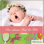 Cover-Bild zu Das schönste Kind der Welt (Mädchen)