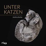 Cover-Bild zu Unter Katzen von Burba, Andrius