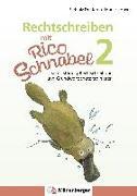 Cover-Bild zu Rechtschreiben mit Rico Schnabel, Klasse 2 von Drecktrah, Stefanie