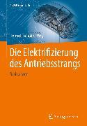Cover-Bild zu Die Elektrifizierung des Antriebsstrangs (eBook) von Tschöke, Helmut (Hrsg.)