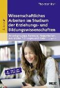 Cover-Bild zu Wissenschaftliches Arbeiten im Studium der Erziehungs- und Bildungswissenschaften von Bohl, Thorsten