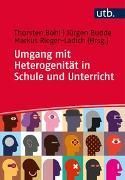 Cover-Bild zu Umgang mit Heterogenität in Schule und Unterricht von Bohl, Thorsten (Hrsg.)