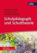Cover-Bild zu Schulpädagogik und Schultheorie von Bohl, Thorsten