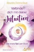 Cover-Bild zu Verbinde dich mit deiner Intuition- Das innere Navi zum Glück von Bauer, Alexandra Christina