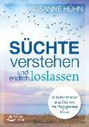 Cover-Bild zu Süchte verstehen und endlich loslassen von Hühn, Susanne