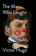 Cover-Bild zu The Man Who Laughs (eBook) von Hugo, Victor