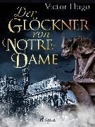 Cover-Bild zu Der Glöckner von Notre-Dame (eBook) von Hugo, Victor