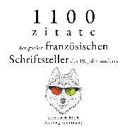 Cover-Bild zu 1100 Zitate der großen französischen Schriftsteller des 19. Jahrhunderts (Audio Download) von Flaubert, Gustave