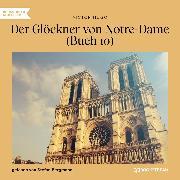 Cover-Bild zu Der Glöckner von Notre-Dame, Buch 10 (Ungekürzt) (Audio Download) von Hugo, Victor