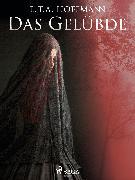 Cover-Bild zu Das Gelübde (eBook) von Hoffmann, E.T.A.