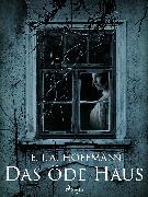 Cover-Bild zu Das öde Haus (eBook) von Hoffmann, E.T.A.
