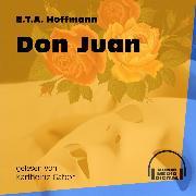 Cover-Bild zu Don Juan (Ungekürzt) (Audio Download) von Hoffmann, E.T.A.
