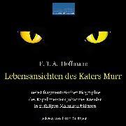 Cover-Bild zu Lebensansichten des Katers Murr (Audio Download) von Hoffmann, E.T.A.
