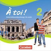 Cover-Bild zu À Toi! 2. Unterrichtsvorbereitung à la carte. CD-ROM