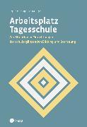 Cover-Bild zu Arbeitsplatz Tagesschule (E-Book) (eBook) von Windlinger, Regula