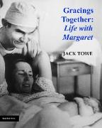 Cover-Bild zu Gracings Together: Life with Margaret (Experiencing Jesus, Second Edition, #2) (eBook) von Towe, Jack