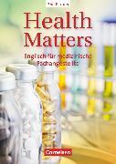 Cover-Bild zu Health Matters, Englisch für medizinische Fachangestellte, Second Edition, A2/B1, Schülerbuch von Wood, Ian