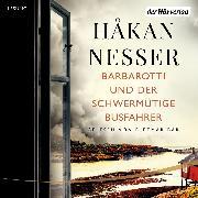 Cover-Bild zu Barbarotti und der schwermütige Busfahrer (Audio Download) von Nesser, Håkan