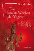 Cover-Bild zu Die verrückte Weisheit der Yoginis von Odier, Daniel