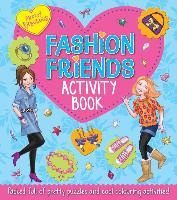 Cover-Bild zu Pretty Fabulous Fashion Friends Activity Book von Miles, Lisa