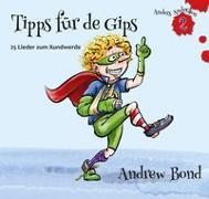 Cover-Bild zu Tipps für de Gips, CD von Bond, Andrew