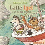 Cover-Bild zu Latte Igel reist zu den Lofoten (Audio Download) von Lybeck, Sebastian