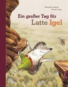 Cover-Bild zu Latte Igel: Ein großer Tag für Latte Igel von Lybeck, Sebastian