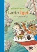 Cover-Bild zu Latte Igel 2: Latte Igel reist zu den Lofoten von Lybeck, Sebastian