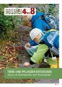 Cover-Bild zu Dossier «4 bis 8»: TIERE UND PFLANZEN ENTDECKEN von Autorinnenteam