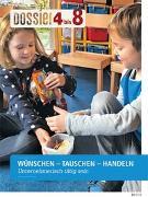 Cover-Bild zu Dossier «4 bis 8»: WÜNSCHEN - TAUSCHEN - HANDELN von Autorinnenteam