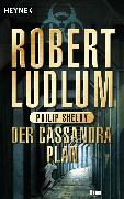 Cover-Bild zu Der Cassandra-Plan (eBook) von Ludlum, Robert