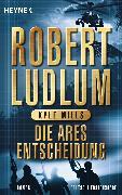 Cover-Bild zu Die Ares-Entscheidung (eBook) von Ludlum, Robert