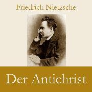 Cover-Bild zu Der Antichrist (Audio Download) von Nietzsche, Friedrich
