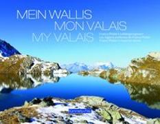 Cover-Bild zu Mein Wallis, Mon Valais, My Valais von Pfaller, Franco
