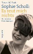 Cover-Bild zu Sophie Scholl: Es reut mich nichts (eBook) von Zoske, Robert M.