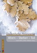 Cover-Bild zu Themenhefte Philosophie: Altern, Sterben, Tod