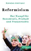 Cover-Bild zu Reformislam (eBook) von Amirpur, Katajun
