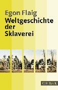 Cover-Bild zu Weltgeschichte der Sklaverei (eBook) von Flaig, Egon