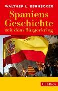 Cover-Bild zu Spaniens Geschichte seit dem Bürgerkrieg (eBook) von Bernecker, Walther L.