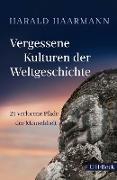 Cover-Bild zu Vergessene Kulturen der Weltgeschichte (eBook) von Haarmann, Harald