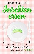 Cover-Bild zu Insekten essen (eBook) von Schweigert, Florian J.