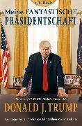 Cover-Bild zu Meine fantastische Präsidentschaft (eBook) von Andersen, Kurt