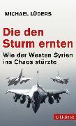 Cover-Bild zu Die den Sturm ernten (eBook) von Lüders, Michael