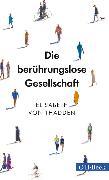 Cover-Bild zu Die berührungslose Gesellschaft (eBook) von Thadden, Elisabeth