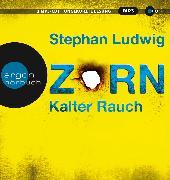 Cover-Bild zu Zorn - Kalter Rauch von Ludwig, Stephan