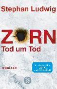 Cover-Bild zu Zorn - Tod um Tod von Ludwig, Stephan